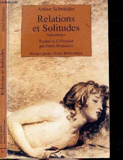 RELATIONS ET SOLITUDES - APHORISMES - - COLLECTION RIVAGES POCHE / PETITE BIBLIOTHEQUE N°51