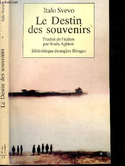 LE DESTIN DES SOUVENIRS - COLLECTION RIVAGES POCHE / BIBLIOTHEQUE ETRANGERE N°12