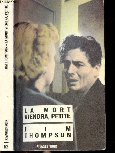 LA MORT VIENDRA, PETITE - COLLECTION RIVAGES/NOIR N°52