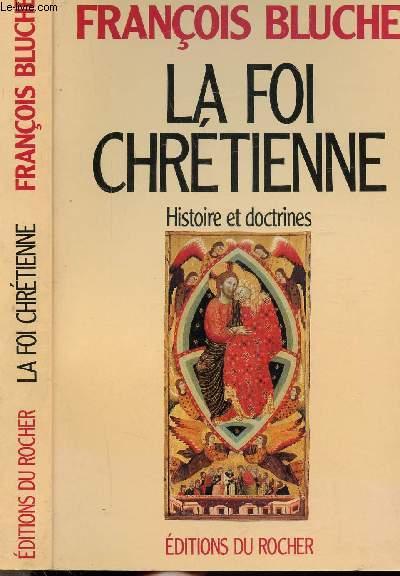 LA FOI CHRETIENNE - HISTOIRE ET DOCTRINES
