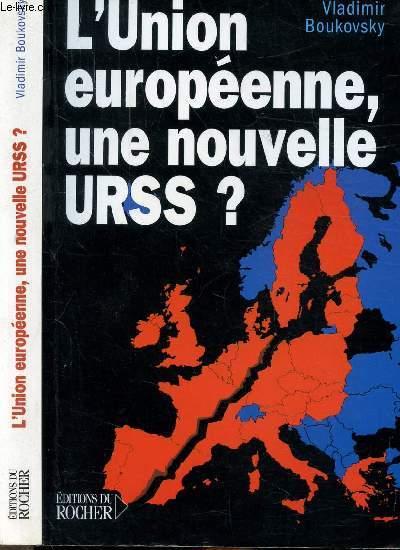 L'UNION EUROPEENNE, UNE NOUVELLE URSS ?