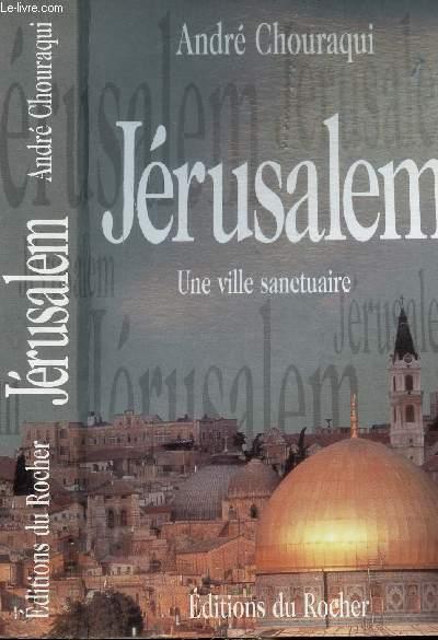 JERUSALEM - UNE VILLE SANCTUAIRE