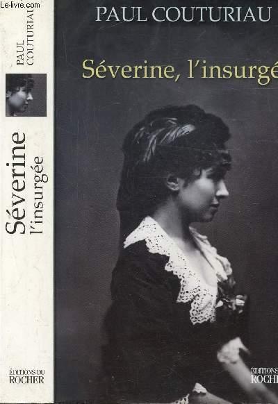 SEVERINE, L'INSURGEE