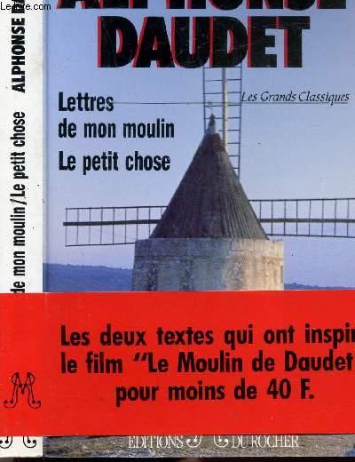 LETTRES DE MON MOULIN - LE PETIT CHOSE