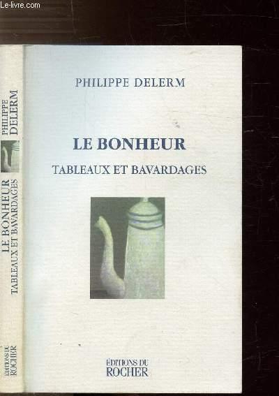 LE BONHEUR - TABLEAUX ET BAVARDAGES