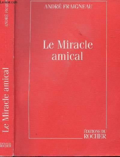 LE MIRACLE AMICAL - VAL DE GRACE - LES VOYAGEUYRS TRANSFIGURES