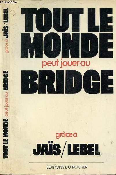 TOUT LE MONDE PEUR JOUER AU BRIDGE