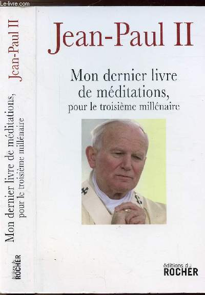 MON DERNIER LIVRE DE MEDITATIONS POUR LE TROISIEME MILLENAIRE