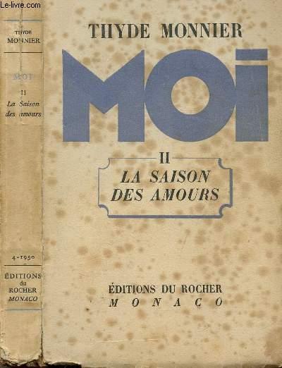 MOI - TOME II - LA SAISON DES AMOURS