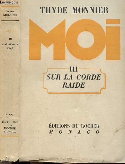 MOI - TOME III - SUR LA CORDE RAIDE