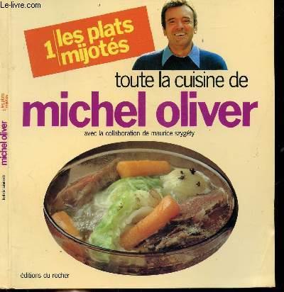 TOUTE LA CUISINE DE MICHEL OLIVIER - TOME I - LES PLATS MIJOTES - Sommaire : Boeuf Bourguignon - Rôti de veau à l'ancienne - Gigot braisé - Civet de Porc - Coq au Vin - Chou au cantal ...