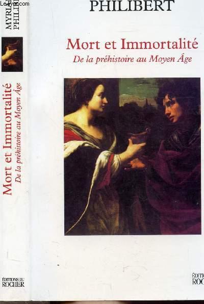 MORT ET IMMORTALITE - DE LA PREHISTOIRE AU MOYEN AGE