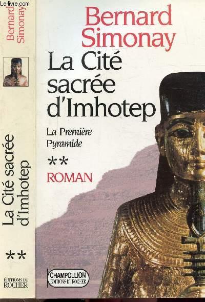 LA PREMIERE PYRAMIDE - TOMES II - LA CITE SACREE D'IMHOTEP