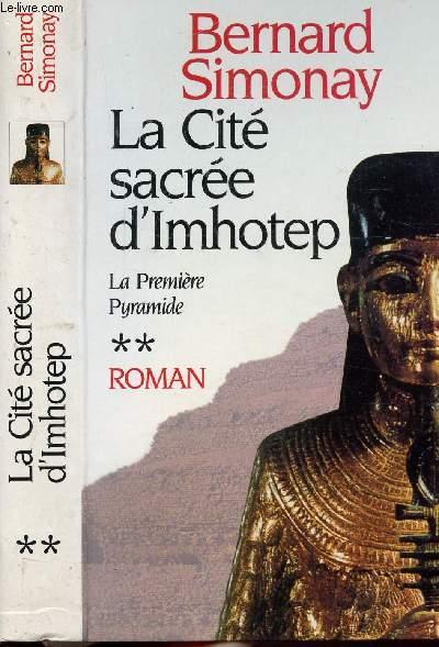 LA PREMIERE PYRAMIDE - TOME II - LA CITE SACREE D'IMHOTEP