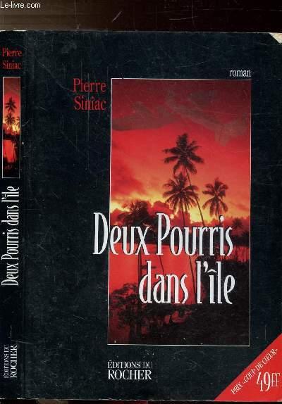 DEUX POURRIS DANS L'ILE