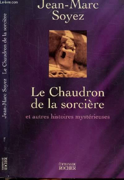 LE CHAUDRON DE LA SORCIERE ET AUTRES HISTOIRES MYSTERIEUSES