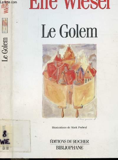 LE GOLEM - LEGENDE D'UNE LEGENDE RACONTEE PAR ELIE WIESEL
