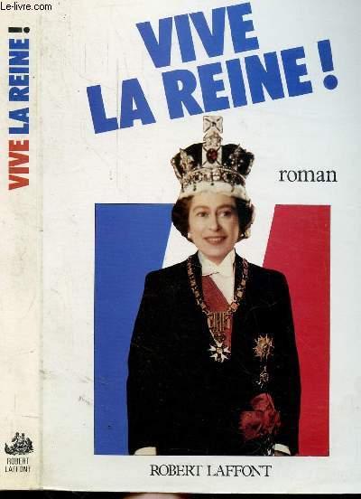 VIVE LA REINE !