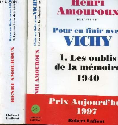 POUR EN FINIR AVEC VICHY - 2 VOLUMES - TOMES I+II - LES OUBLIS DE LA MEMOIRE 1940 - LES RACINES DES PASSIONS 1940-1941
