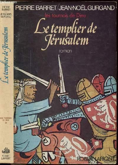 LES TOURNOIS DE DIEU - TOME I -LE TEMPLIER DE JERUSALEM