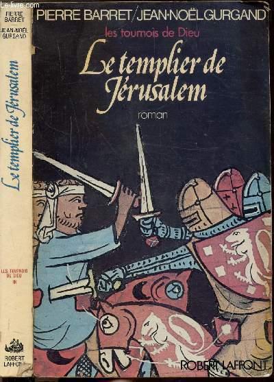 LES TOURNOIS DE DIEU - TOME I - LE TEMPLIER DE JERUSALEM