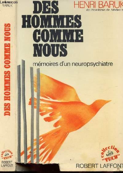 DES HOMMES COMME NOUS - MEMOIRE D'UN NEUROPSYCHIATRE