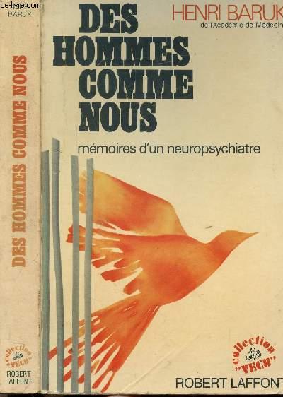 DES HOMMES COMME NOUS - MEMOIRES D'UN NEUROPSYCHIATRE