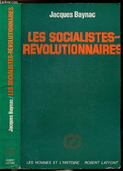 LES SOCIALISTES - REVOLUTIONNAIRES - DE MARS 1881 A MARS 1917