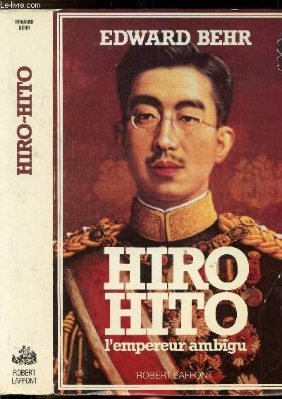 HIRO HITO - L'EMPEREUR AMBIGU