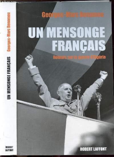 UN MENSONGE FRANCAIS - RETOURS SUR LA GUERRE D'ALGERIE
