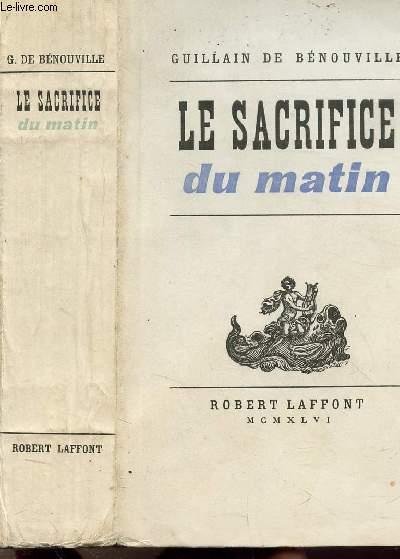 LA SACRIFICE DU MATIN