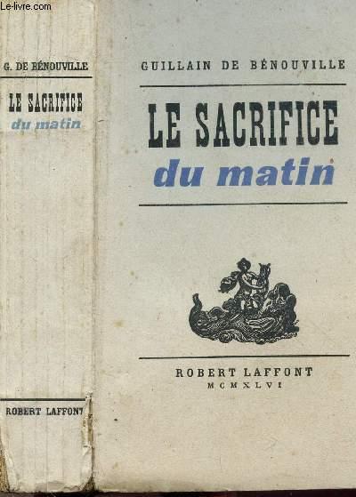 LE SACRIFICE DU MATIN