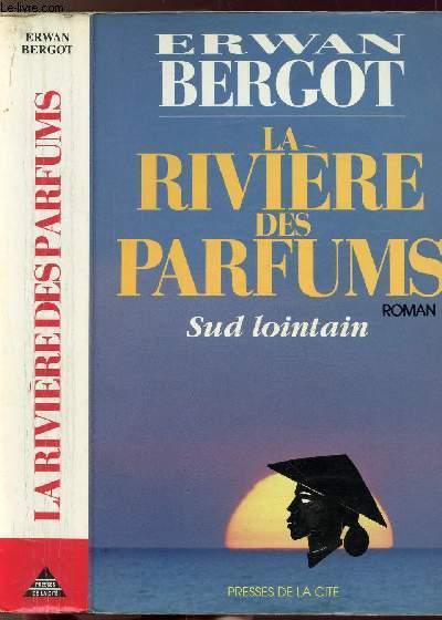 LA RIVIERE DES PARFUMS - SUD LOINTAIN
