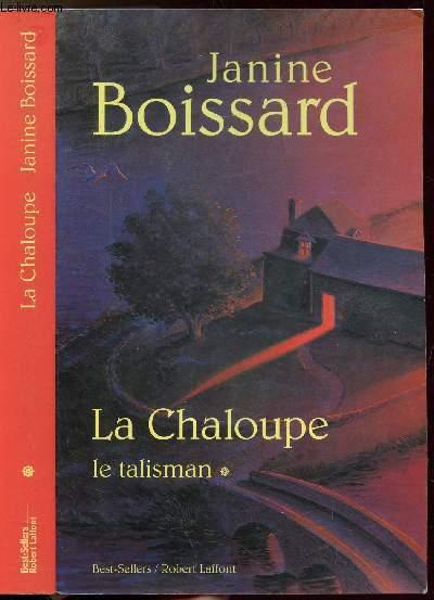 LA CHALOUPE - TOME I - LE TALISMAN