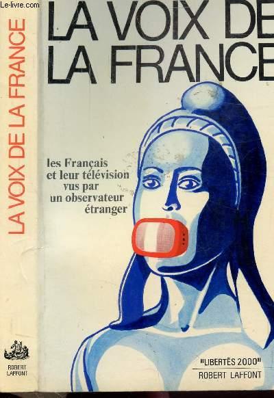 LA VOIX DE LA FRANCE - LES FRANCAIS ET LEUR TELEVISION VUS PAR UN OBSERVATEUR ETRANGER