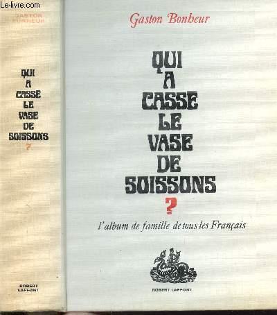 QUI A CASSE LE VASE DE SOISSONS ?