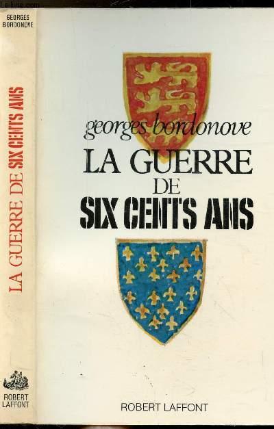 LA GUERRE DE SIX CENTS ANS