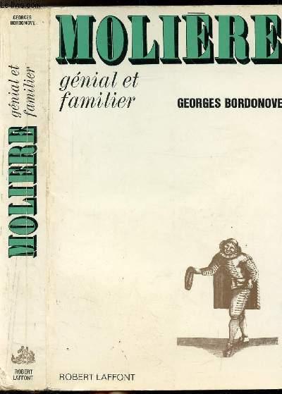 MOLIERE - GENIAL ET FAMILIER