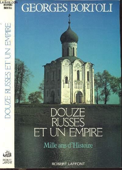 DOUZE RUSSES ET UN EMPIRE - MILLE ANS D'HISTOIRE