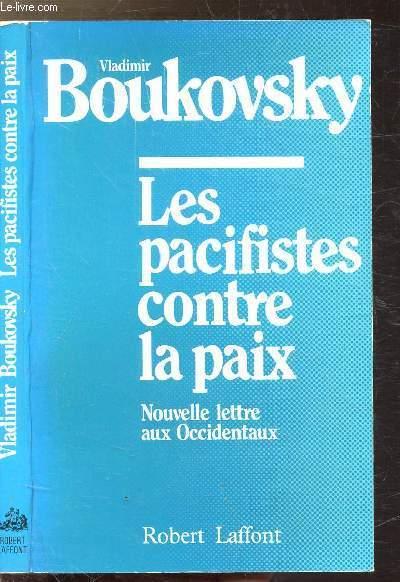 LES PACIFISTES CONTRE LA PAIX - NOUVELLE LETTRE AUX OCCIDENTAUX