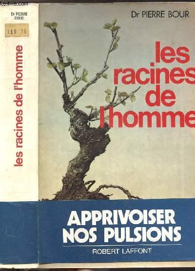 LES RACINES DE L'HOMME