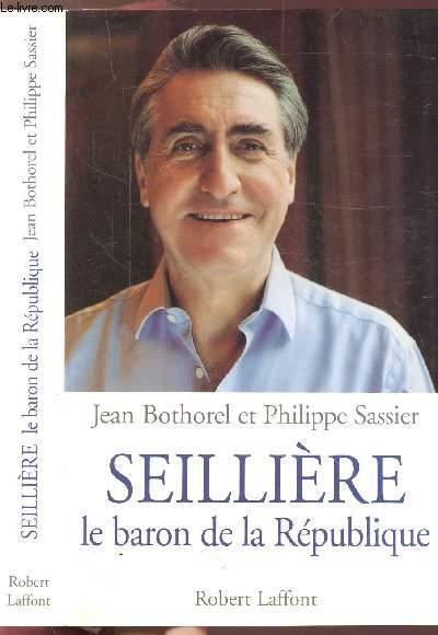 SEILLIERE LE BARON DE LA REPUBLIQUE