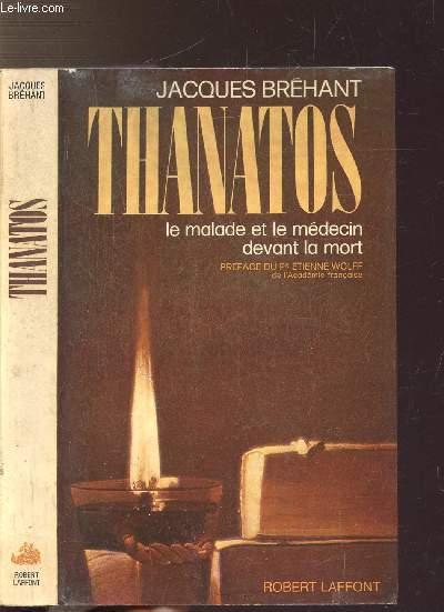 THANATOS - LE MALADE ET LE MEDECIN DAVANT LA MORT
