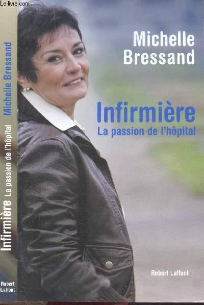INFIRMIERE - LA PASSION DE L'HOPITAL