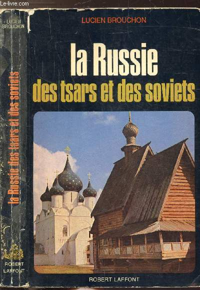 LA RUSSIE DES TSARS ET DES SOVIETS