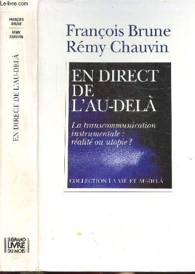 EN DIRECT DE L'AU-DELA - LA TRANSCOMMUNICATION INSTRUMENTALE : REALITE OU UTOPIE ?