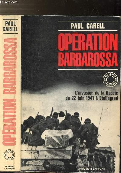 OPERATION BARBAROSSA - l'INVASION DE LA RUSSIE DU 22 JUIN 1941 A STALINGRAD