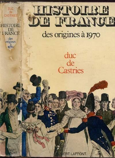 HISTOIRE DE FRANCE - DES ORIGINES A 1970
