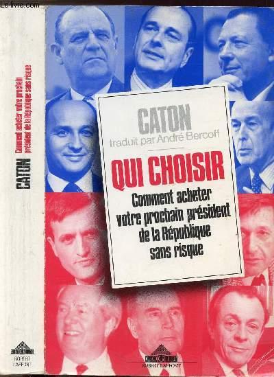 QUI CHOISIR - COMMENT ACHETER VOTRE PRESIDENT DE LA REPUBLIQUE SANS RISQUE