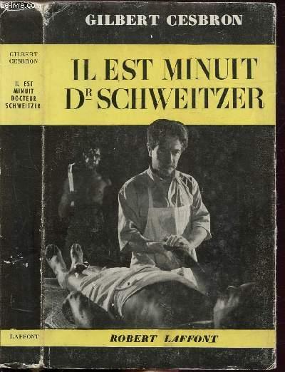 IL EST MINUIT DR SCHWEITZER - TOME I - BRISER LA STATUE